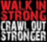 walk in strong crawl out stronger.jpg