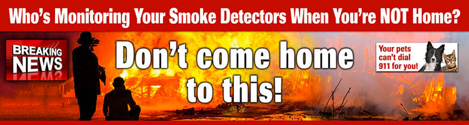 Who's monitoring your smoke detectors when your not home?