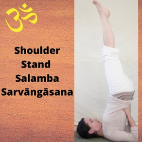 Shoulder Stand - Salamba Sarvāngāsana