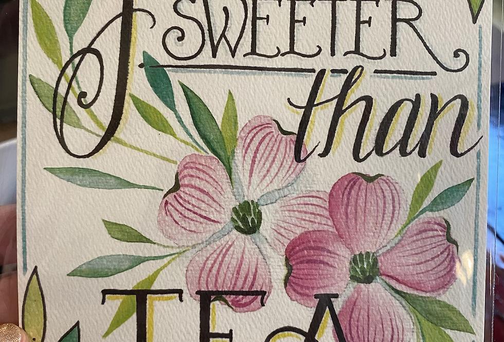 """""""You're sweeter than tea"""" // art print // 5"""" x 7"""""""