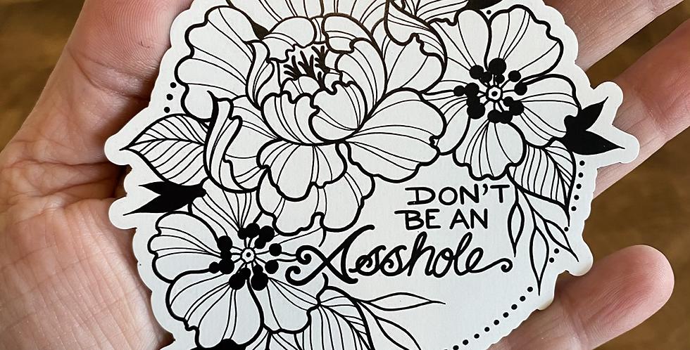 """Don't be an Asshole"" //magnet"