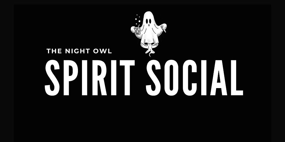 The Night Owl Spirit Social (POSTPONED)