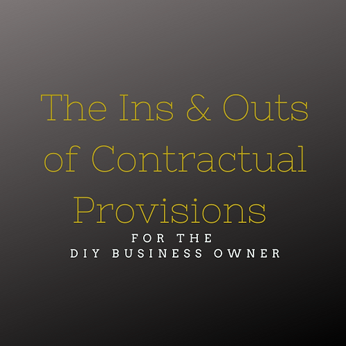 The Ins & Outs of Contractual Provisions