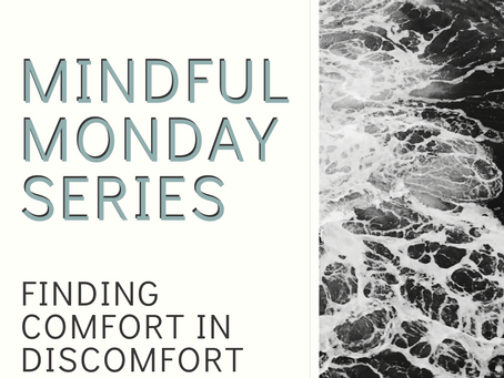 Mindful Monday - Finding Comfort in Discomfort