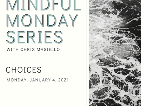 Mindful Monday - Choices