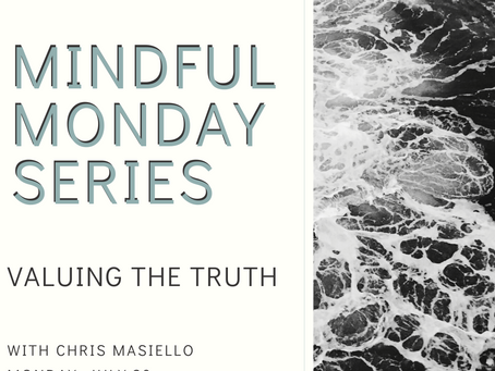 Mindful Monday: Valuing the Truth