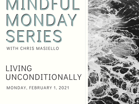 Mindful Monday - Living Unconditionally