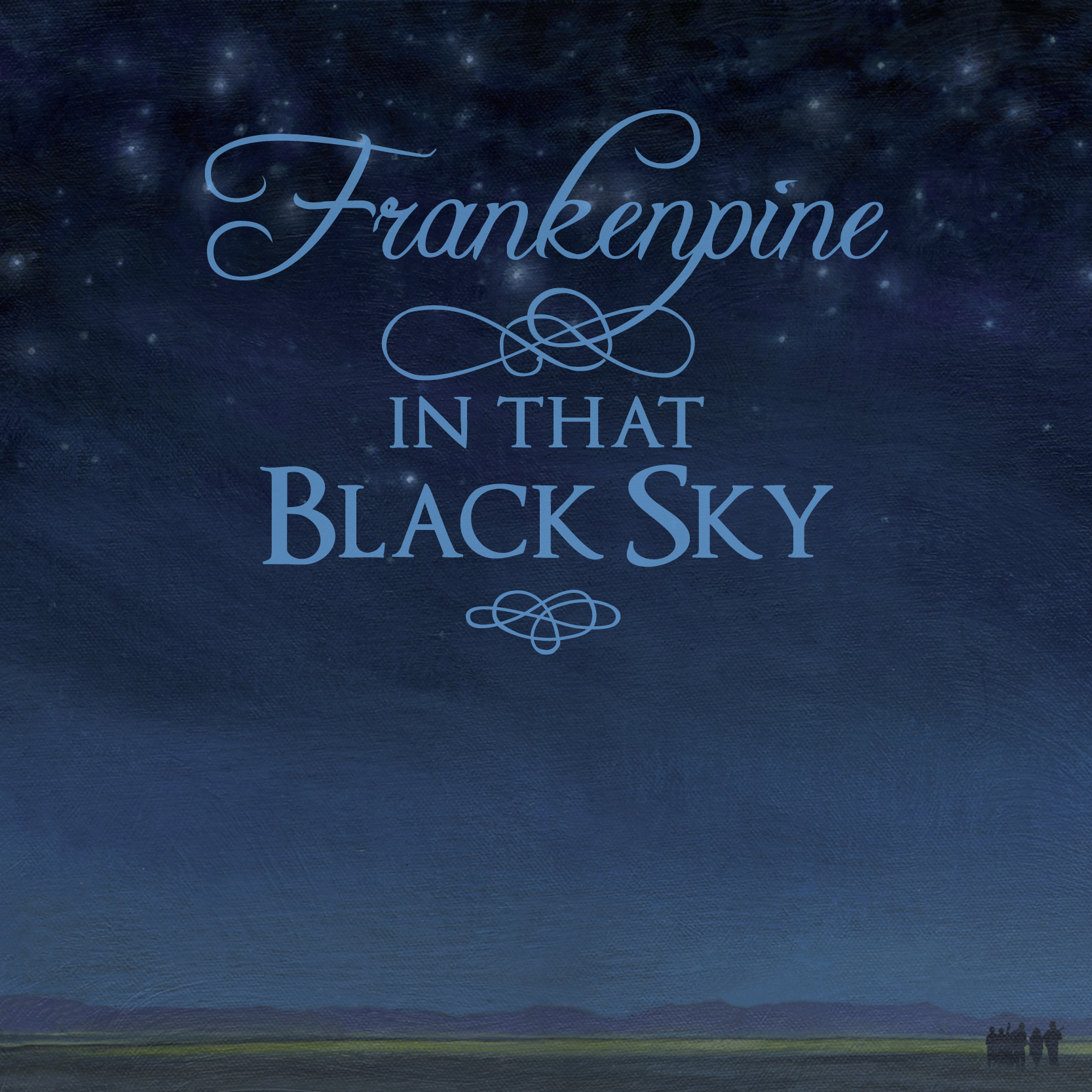 Frankenpine, In That Black Sky