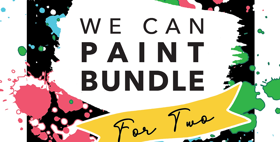 WE CAN PAINT Bundle FOR TWO