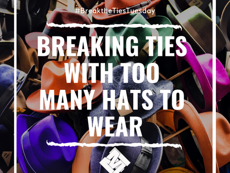Breaking Ties with Too Many Hats to Wear