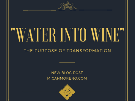 The Purpose of Transformation, Water Into Wine