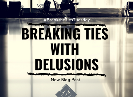 Breaking Ties with Delusions