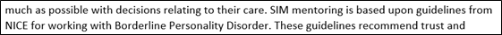 """Screenshot of text which reads """"much as possible with decisions relating to their care. SIM mentoring is based upon guidelines from NICE for working with Borderline Personality Disorder. These guidelines recommend trust and"""""""