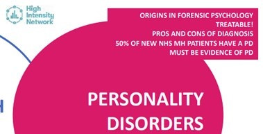 """Screenshot of powerpoint presentation slide. A large pink circle is in the centre with the words """"personality disorders"""" in the centre. In the top left is the high intensity network logo. In the top right is a pink text box with a list of points relating to personality disorders. Its reads """"origins in forensic psychology"""", """"treatable"""", """"pros and cons of diagnosis"""", """"50% of new NHS MH patients have a PD"""", """"must be evidence of PD""""."""