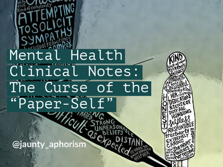 Mental Health Clinical Notes: The Curse of the Paper-Self