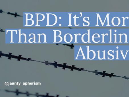 BPD: It's More Than Borderline Abusive
