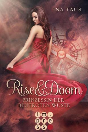 Prinzessin der blutroten Wüste (Rise & Doom 1) von Ina Taus