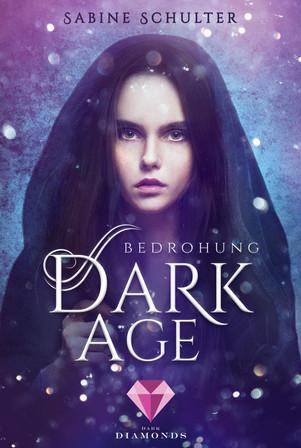 Dark Age - Bedrohung von Sabine Schulter