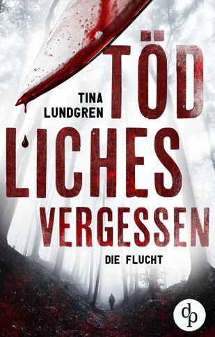 Tödliches Vergessen - Tina Lundgren