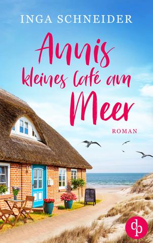 Annis kleines Café am Meer - Inga Schneider
