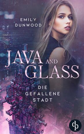 Die gefallene Stadt (Java & Glass 1) von Emily Dunwood