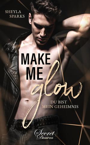 Make Me Glow, Sheyla Sparks