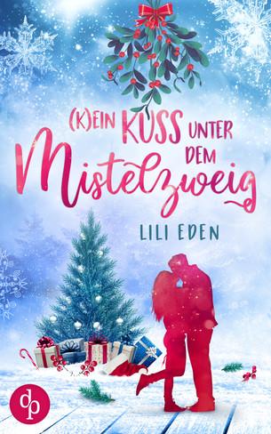 (K)ein Kuss unter dem Mistelzweig, Lili Eden