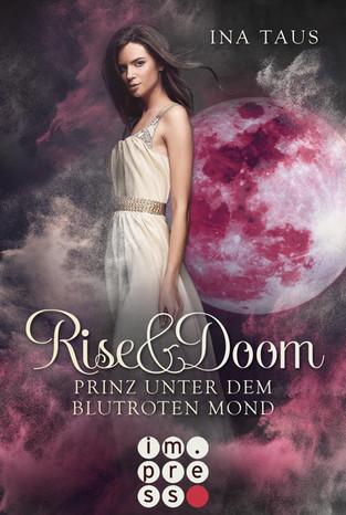 Prinz unter dem blutroten Mond (Rise & Doom 2) von Ina Taus
