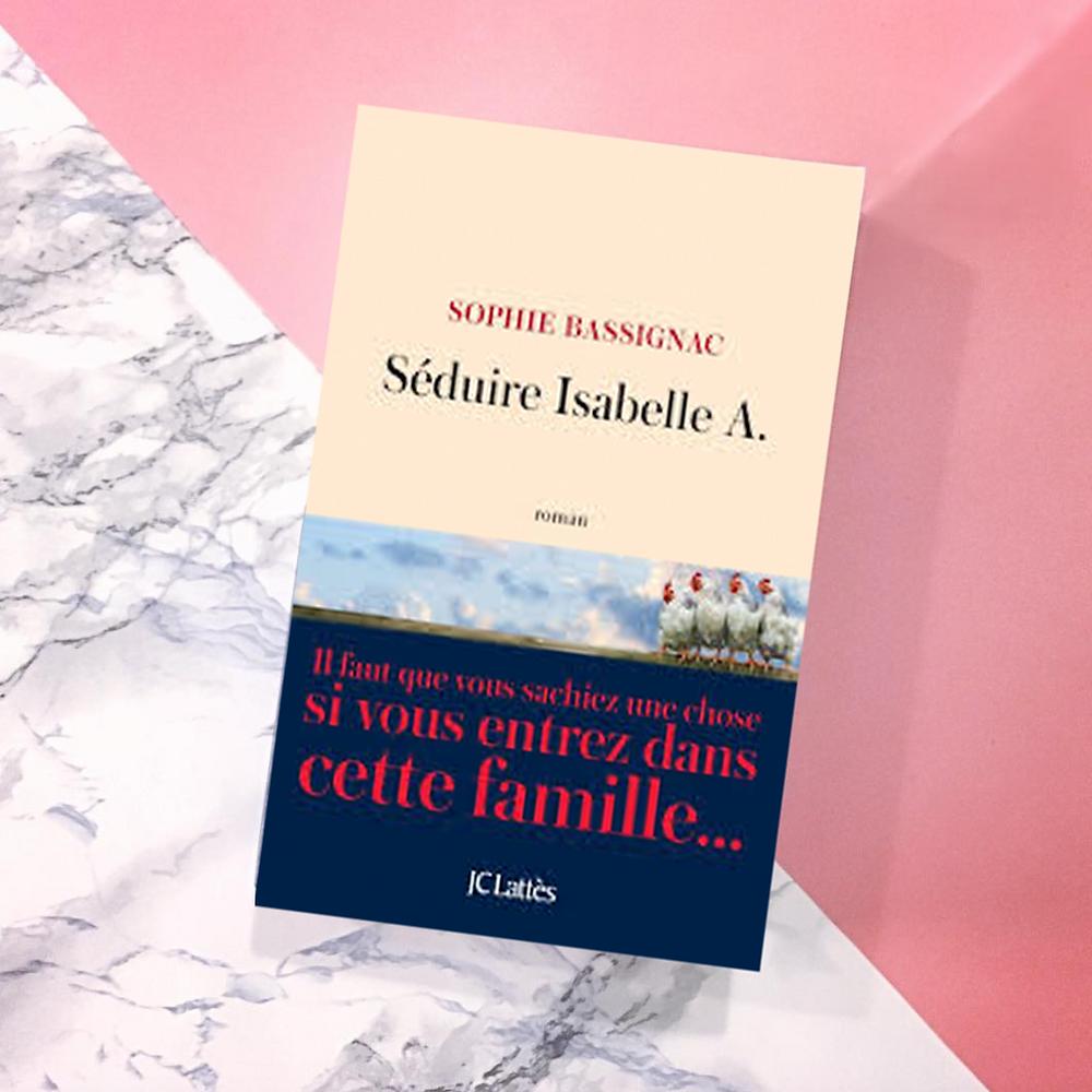Séduire Isabelle A. - Sophie Bassignac