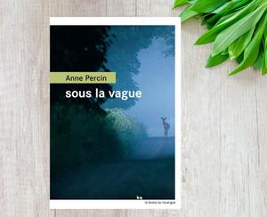 Sous la vague  - Anne Percin