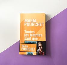 Toutes les femmes sauf une, Maria Pourchet