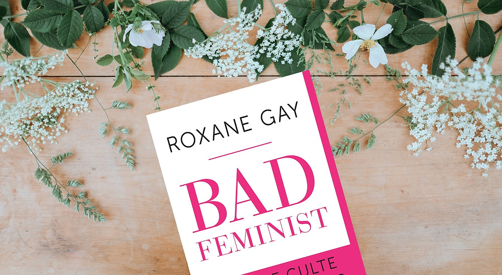 Bad Feminist -Roxanne Gay