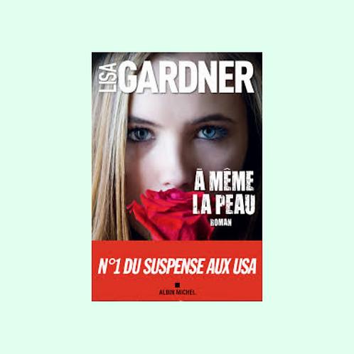 À MÊME LA PEAU, Lisa Gardner