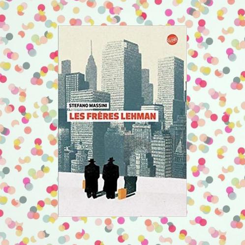 LES FRÈRES LEHMAN, Stefano Massini