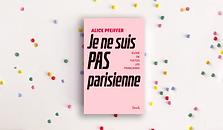 Je ne suis pas parisienne, Alice Pfeiffer
