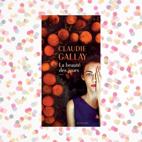 LA BEAUTÉ DES JOURS, Cladie Gallay
