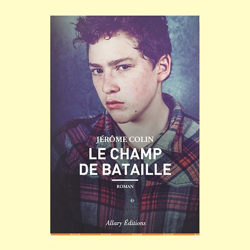 LE CHAMP DE BATAILLE, Jérôme Colin