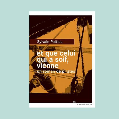 ET QUE CELUI QUI A SOIF, VIENNE, Sylvain Pattieu