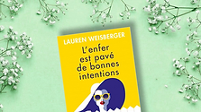 L'enfer est pavé de bonnes intentions, Lauren Weisberger