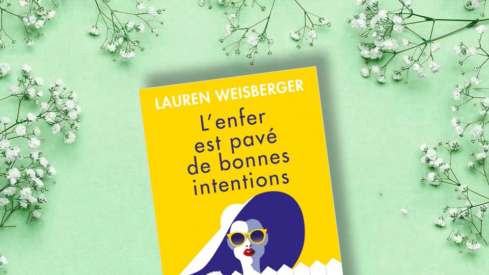 L'enfer est pavé de bonnes intentions, Lauren Weisberger