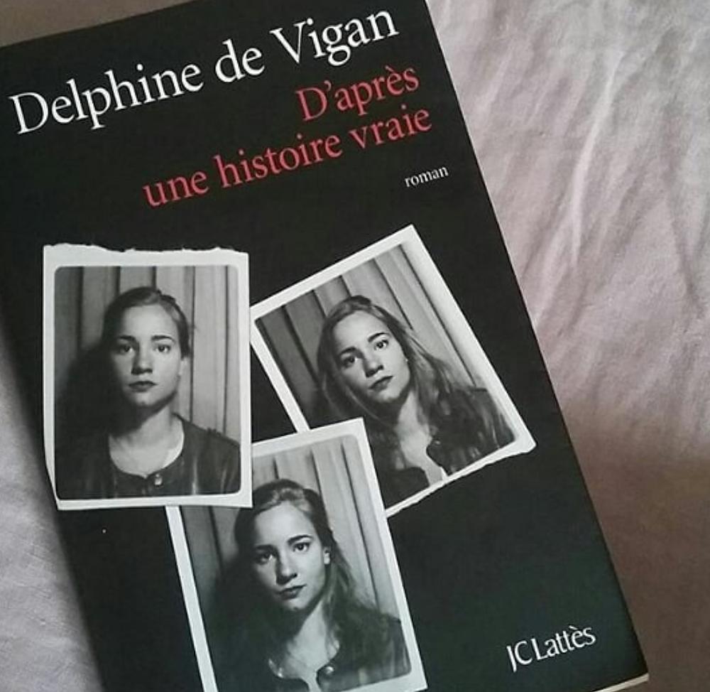 Delphine de Vigan - D'Après une histoire vraie
