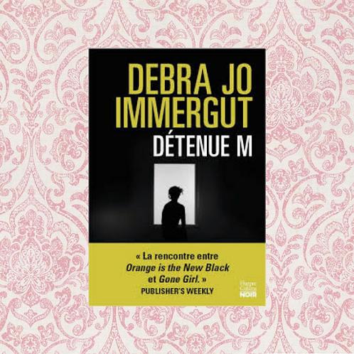 DÉTENUE M, Debra Jo Immergut