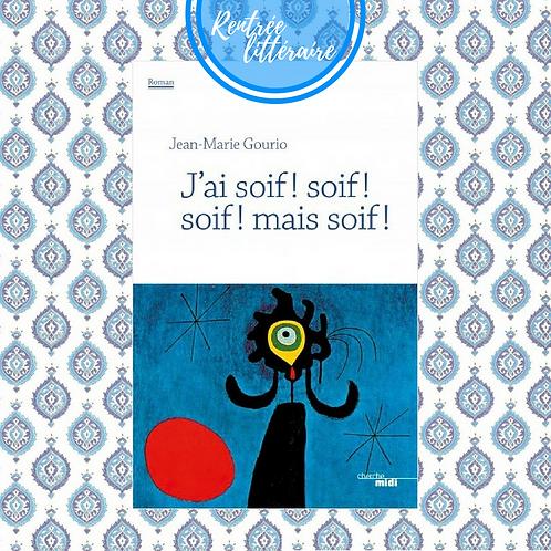 J'AI SOIF ! SOIF ! SOIF ! MAIS SOIF !, Jean-Marie Gourio