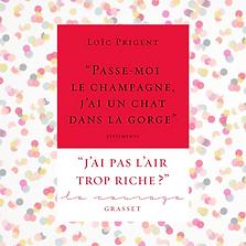 Passe-moi le champagne, j'ai un chat dans la gorge, Loic Prigent