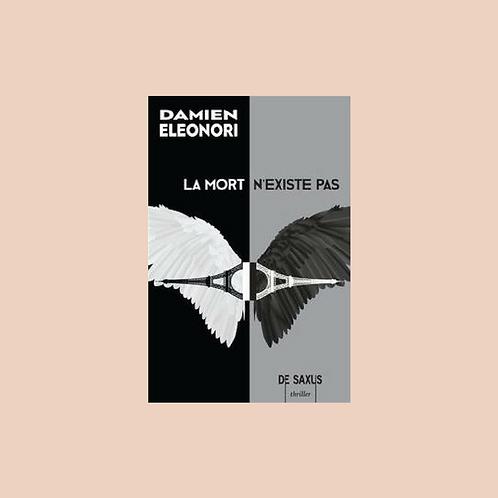 LA MORT N'EXISTE PAS, Damien Eleonori
