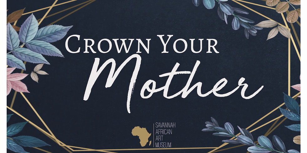CROWN YOUR MOTHER