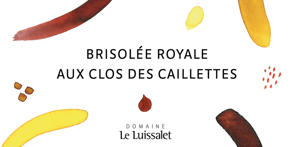 Brisolée Royale aux Clos des Caillettes