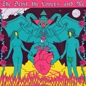 The Devil, the Lovers, and Me