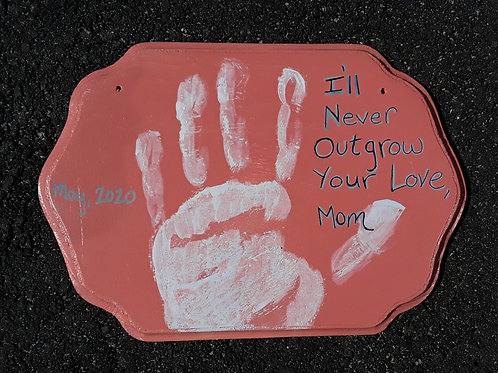 Handprint: I'll never outgrow your love, Mom