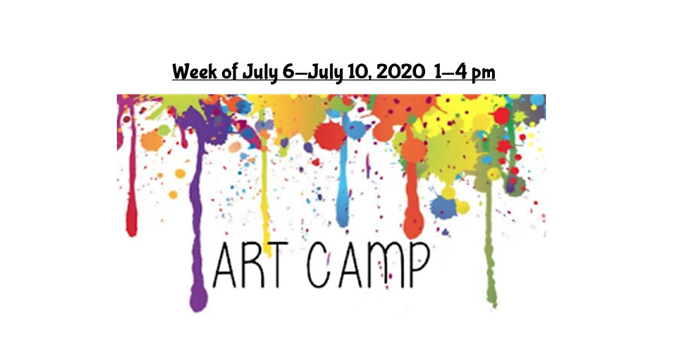 Summer Camp, JULY 6  - JULY 10,  1 - 4 pm, Full Week